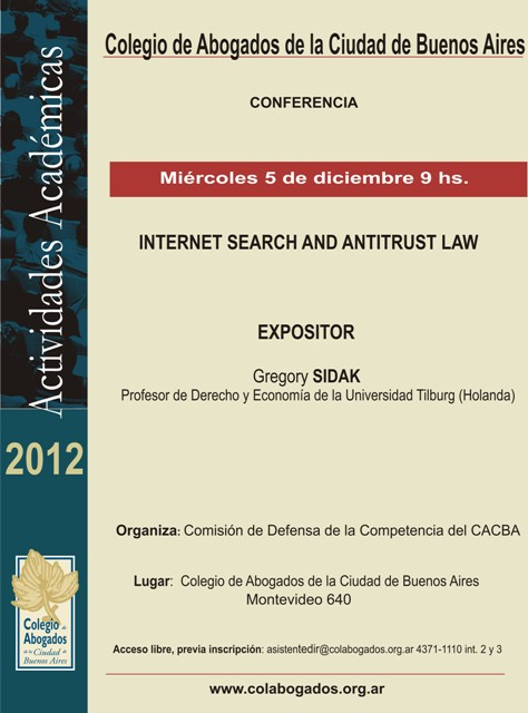 Conferencia: INTERNET SEARCH AND ANTITRUST LAW, Prof. G. Sidak - 5 Dic., 9 hs.